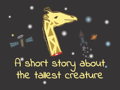 A short story about the tallest creature