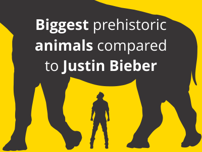 Biggest prehistoric animals compared to Justin Bieber