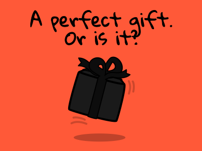 A perfect gift. Or is it?