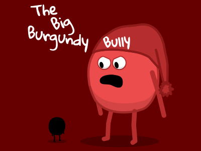 The Big Burgundy Bully