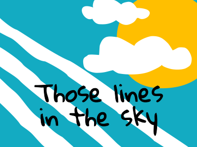 Those lines in the sky