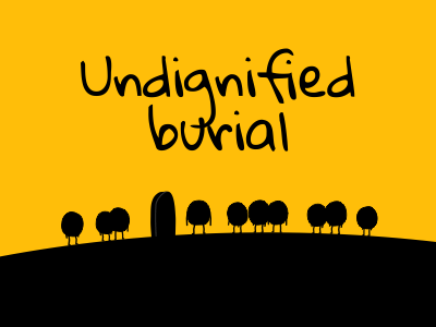 Undignified burial