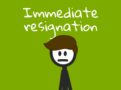 Immediate resignation